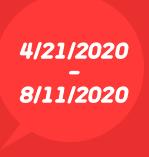 4/21/2020 - 8/11/2020