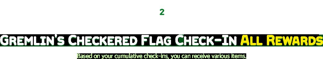 Gremlin's Checkered Flag Check-In All Rewards